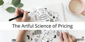 The Artful Science of Pricing @ Venn Innovation - Suite 201